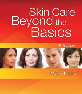 Skin Care: Beyond the Basics - 4th Edition