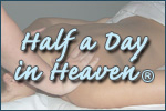 Half A Day in Heaven ®